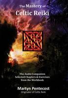 The Mastery of Celtic Reiki: Audio Companion (CD-Audio)