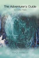 The Adventurer's Guide: To Celtic Reiki - Celtic Reiki Mastery (Paperback)