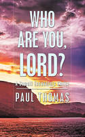 Who Are You, Lord? - A Somali Encounters Christ (Paperback)