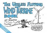 The Useless Flipping Wind Turbine Book (Extra Sturdy UK Version)
