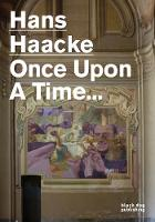 Hans Haacke: Once Upon a Time (Paperback)