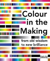 Colour in the Making: From Old Wisdom to New Brilliance (Paperback)
