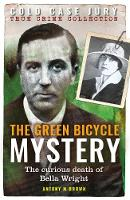 The Green Bicycle Mystery: The Curious Death of Bella Wright - Cold Case Jury (Paperback)
