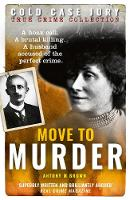 Move to Murder: A brutally murdered wife and a husband accused of the perfect crime - Cold Case Jury (Paperback)