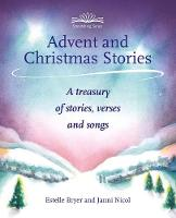 Advent and Christmas Stories: A Treasury of Stories, Verses and Songs - Storytelling Series (Paperback)