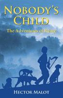 Nobody's Child: The Adventures of Remy - Children's Classics (Paperback)