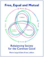 Free, Equal and Mutual: Rebalancing Society for the Common Good - Social Ecology (Paperback)