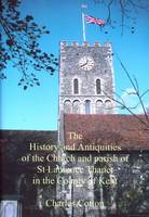 The History and Antiquities of the Church and Parish of St Laurence Thanet in the County of Kent (Paperback)