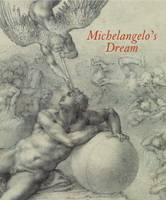 Michelangelo'S Dream (Hardback)