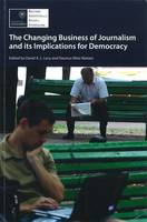 The Changing Business of Journalism and Its Implications for Democracy (Paperback)
