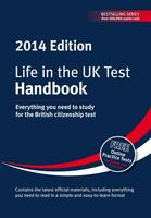 Life in the UK Test: Handbook 2014: Everything You Need for the British Citizenship Test (Paperback)
