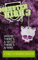 Where There's A Wolf, There's A Way: Book 3 - Monster High (Paperback)