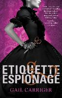 Etiquette and Espionage: Number 1 in series - Finishing School (Paperback)
