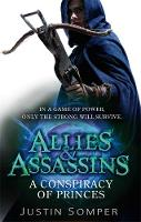 Allies & Assassins: A Conspiracy of Princes: Number 2 in series - Allies and Assassins (Paperback)