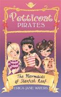 Petticoat Pirates: The Mermaids of Starfish Reef: Book 1 - Petticoat Pirates (Paperback)