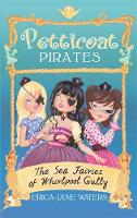 Petticoat Pirates: The Sea Fairies of Whirlpool Gully: Book 2 - Petticoat Pirates (Paperback)