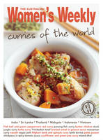 Curries of the World: India, Sri Lanka, Thailand, Malaysia, Indonesia, Vietnam - The Australian Women's Weekly: New Essentials (Paperback)