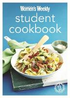 Student Cookbook: Triple-Tested Quick and Easy Recipes, and Comfort Food Just Like Mum Makes - The Australian Women's Weekly Minis (Paperback)