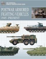 Postwar Armoured Fighting Vehicles: 1945-Present - The Essential Vehicle Identification Guide (Hardback)
