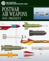 Postwar Air Weapons: 1945-Present - The Essential Weapons Identification Guide (Hardback)