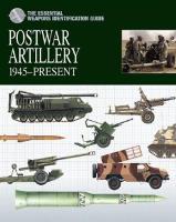Postwar Artillery: 1945-Present - The Essential Weapons Identification Guide (Hardback)