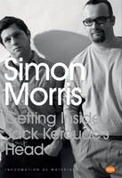 Getting Inside Jack Kerouac's Head: Simon Morris (Paperback)