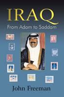 Iraq: From Adam to Saddam (Paperback)