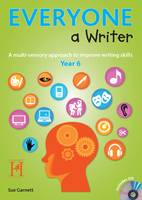 Everyone a Writer - Year 6: A Multisensory Approach to Improve Children's Writing Skills - Everyone a Writer