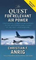 The Quest for Relevant Air Power: Continental European Responses to the Air Power Challenges of the Post-Cold War Era (Hardback)