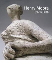 Henry Moore: Plasters (Hardback)