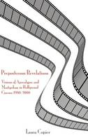 Preposterous Revelations: Visions of Apocalypse and Martyrdom in Hollywood Cinema 1980-2000 (Hardback)