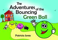The Adventures of the Bouncing Green Ball (Paperback)