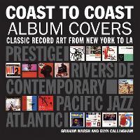 Coast To Coast Album Covers: Classic Record Art From New York to LA (Hardback)