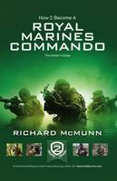How 2 Become a Royal Marines Commando: The Insiders Guide - How2become Series (Paperback)