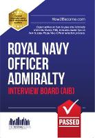 Royal Navy Officer Admiralty Interview Board Workbook: How to Pass the AIB Including Interview Questions, Planning Exercises and Scoring Criteria - Testing Series (Paperback)