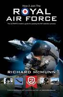 How to Join the Royal Air Force: the Insider's Guide (Paperback)