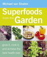 Superfoods from the Garden (Paperback)