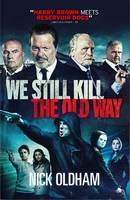 We Still Kill the Old Way (Paperback)
