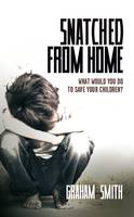 Snatched from Home: What Would You Do to Save Your Children? - Harry Evans 1 (Paperback)