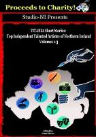 TITANIA Omnibus 2018: Top Independent Talented Artistes of Northern Ireland: Volumes 1-3 (Paperback)
