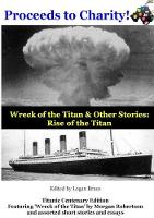 Wreck of the Titan & Other Stories: Rise of the Titan (Paperback)