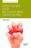 Parenting a Child with Emotional and Behavioural Difficulties - Parenting Matters (Paperback)
