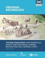 The New Churchyard: From Moorfields marsh to Bethlem burial ground, Brokers Row and Liverpool Street (Paperback)