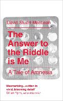 The Answer to the Riddle is Me: A Memoir of Amnesia (Paperback)