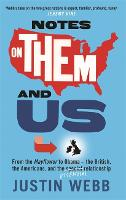 Notes on Them and Us: From the Mayflower to Obama - The British, the Americans and the Special Essential Relationship (Hardback)