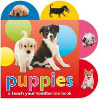 Puppies - Teach Your Toddler Tab Books (Board book)