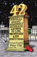42 - Douglas Adams' Amazingly Accurate Answer to Life, the Universe and Everything