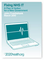 Fixing NHS IT: A Plan of Action for a New Government (Paperback)
