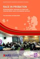 Race in Probation: Achieving Better Outcomes for Black and Minority Ethnic Users of Probation Services