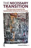The Necessary Transition: The Journey towards the Sustainable Enterprise Economy (Hardback)